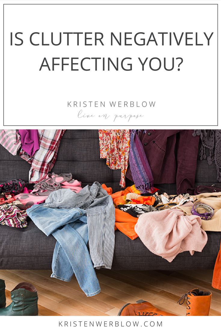 Is Clutter Negatively Affecting You? | KristenWerblow.com